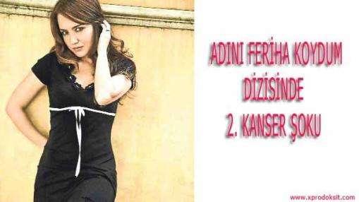ADINI FERİHA KOYDUM DİZİSİNDE ŞOK